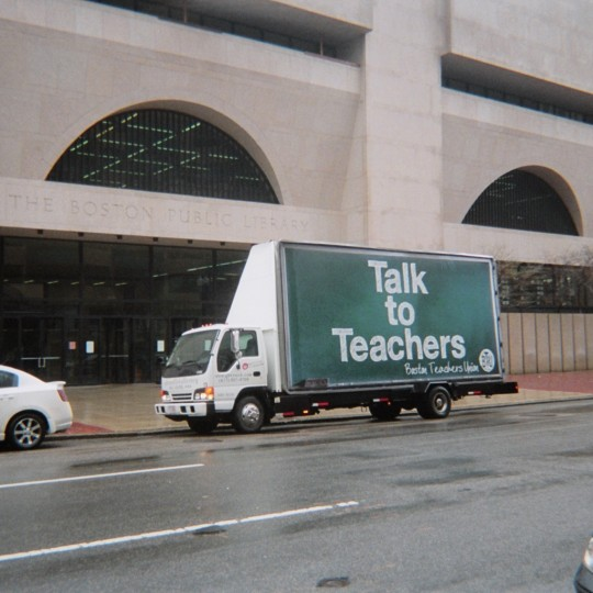 Boston Teacher's Union – 2012 Mobile Billboard Ad Campaign